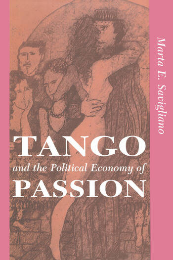 Tango And The Political Economy Of Passion book cover
