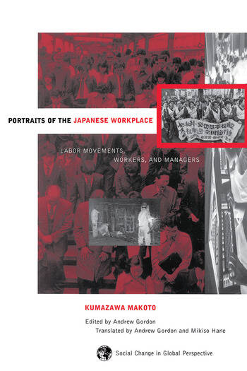 Portraits Of The Japanese Workplace Labor Movements, Workers, And Managers book cover