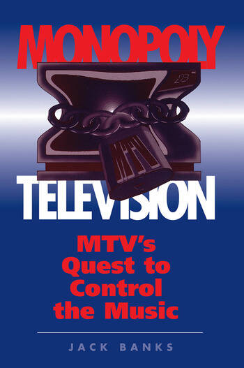 Monopoly Television Mtv's Quest To Control The Music book cover