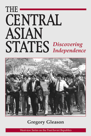The Central Asian States Discovering Independence book cover