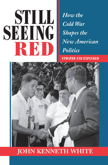 Still Seeing Red How The Cold War Shapes The New American Politics book cover