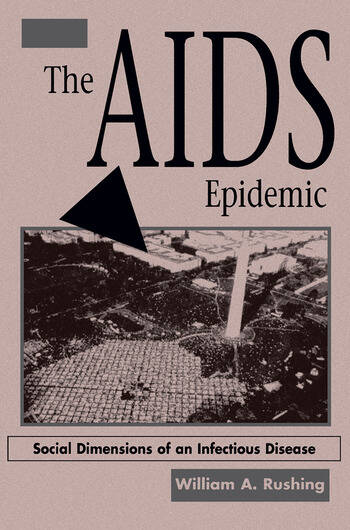 The AIDS Epidemic Social Dimensions Of An Infectious Disease book cover