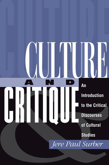 Culture And Critique An Introduction To The Critical Discourses Of Cultural Studies book cover