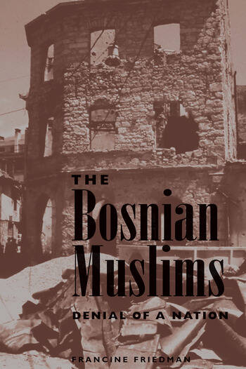 The Bosnian Muslims Denial Of A Nation book cover