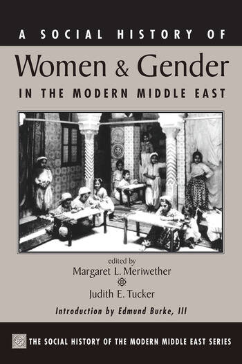 A Social History Of Women And Gender In The Modern Middle East book cover