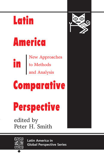 Latin America In Comparative Perspective New Approaches To Methods And Analysis book cover