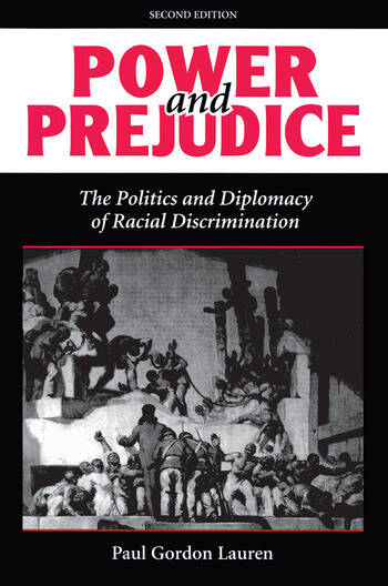 Power And Prejudice The Politics And Diplomacy Of Racial Discrimination, Second Edition book cover