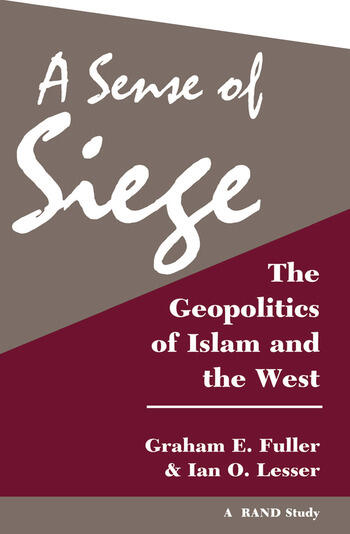 A Sense Of Siege The Geopolitics Of Islam And The West book cover