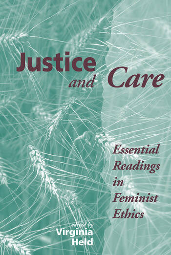 Justice And Care Essential Readings In Feminist Ethics book cover