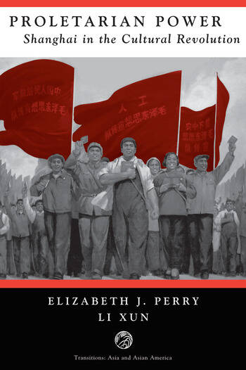 Proletarian Power Shanghai In The Cultural Revolution book cover