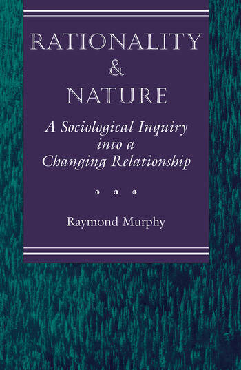Rationality And Nature A Sociological Inquiry Into A Changing Relationship book cover
