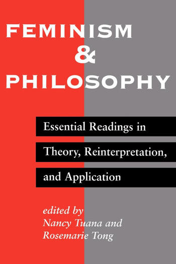 Feminism And Philosophy Essential Readings In Theory, Reinterpretation, And Application book cover