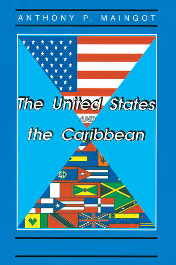 The United States And The Caribbean Challenges Of An Asymmetrical Relationship book cover