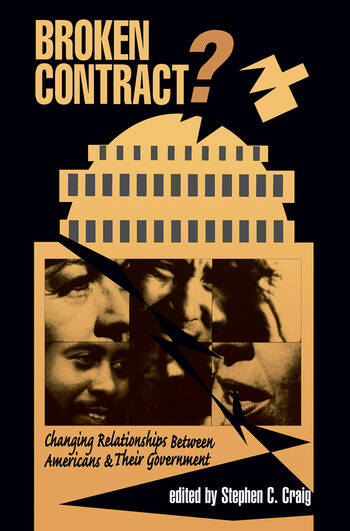 Broken Contract? Changing Relationships Between Americans And Their Government book cover