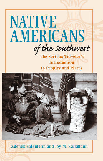 Native Americans of the Southwest The Serious Traveler's Introduction To Peoples and Places book cover
