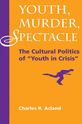 Youth, Murder, Spectacle The Cultural Politics Of