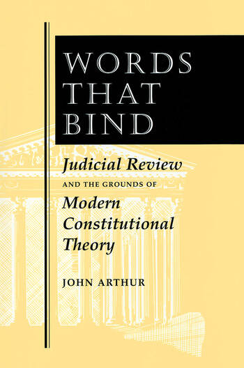 Words That Bind Judicial Review And The Grounds Of Modern Constitutional Theory book cover