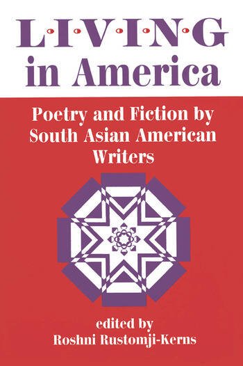 Living In America Poetry And Fiction By South Asian American Writers book cover