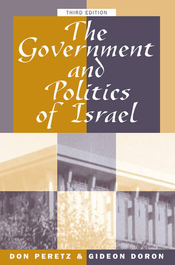 The Government And Politics Of Israel Third Edition book cover
