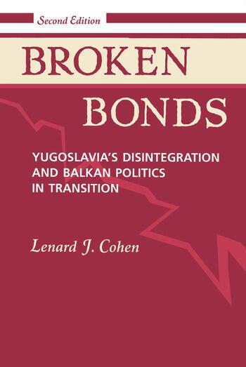 Broken Bonds Yugoslavia's Disintegration And Balkan Politics In Transition, Second Edition book cover