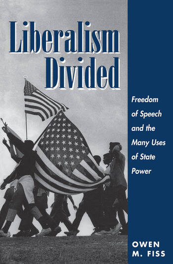 Liberalism Divided Freedom Of Speech And The Many Uses Of State Power book cover