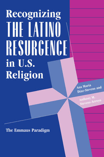 Recognizing The Latino Resurgence In U.s. Religion The Emmaus Paradigm book cover