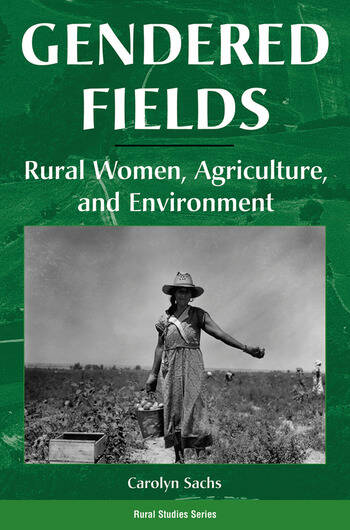 Gendered Fields Rural Women, Agriculture, And Environment book cover