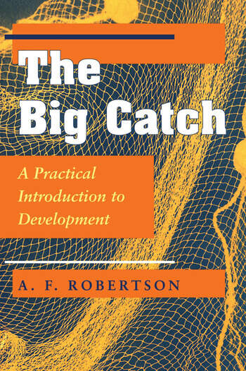The Big Catch A Practical Introduction To Development book cover