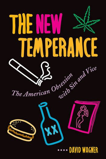 The New Temperance The American Obsession With Sin and Vice book cover