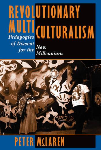 Revolutionary Multiculturalism Pedagogies Of Dissent For The New Millennium book cover