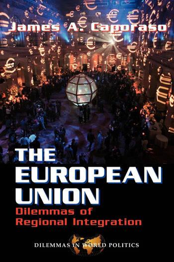 The European Union Dilemmas Of Regional Integration book cover