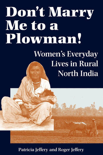 Don't Marry Me To A Plowman! Women's Everyday Lives In Rural North India book cover