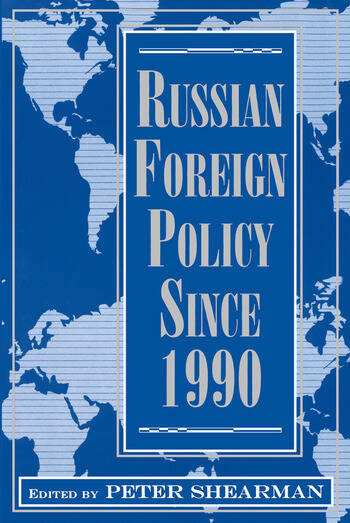 Russian Foreign Policy Since 1990 book cover