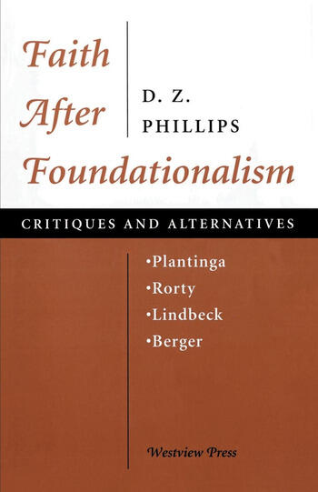 Faith After Foundationalism Plantinga-rorty-lindbeck-berger-- Critiques And Alternatives book cover