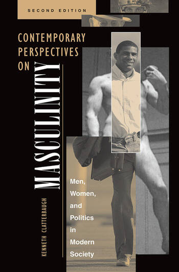 Contemporary Perspectives On Masculinity Men, Women, And Politics In Modern Society, Second Edition book cover