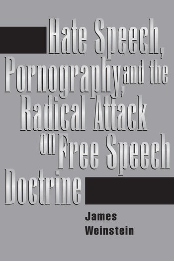 Hate Speech, Pornography, And Radical Attacks On Free Speech Doctrine book cover