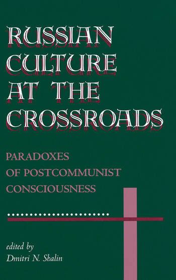 Russian Culture At The Crossroads Paradoxes Of Postcommunist Consciousness book cover