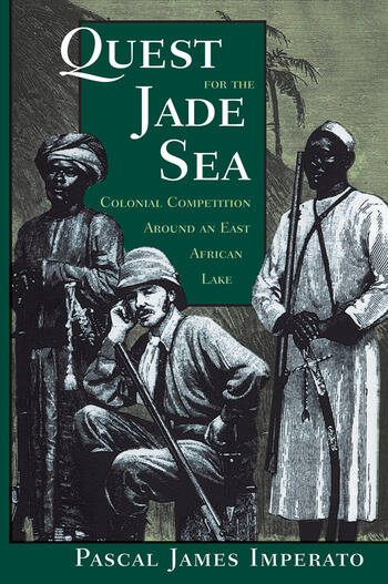 Quest For The Jade Sea Colonial Competition Around An East African Lake book cover