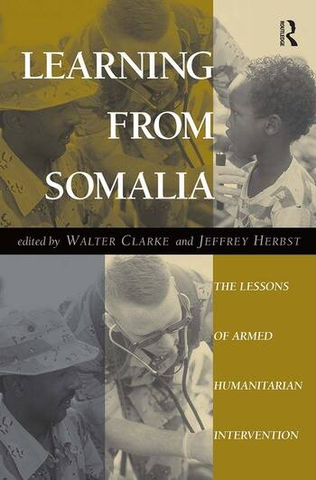 Learning From Somalia The Lessons Of Armed Humanitarian Intervention book cover