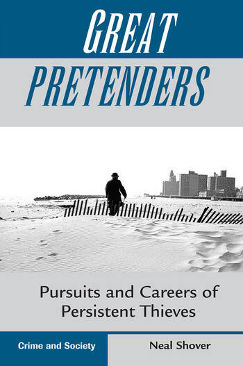 Great Pretenders Pursuits And Careers Of Persistent Thieves book cover