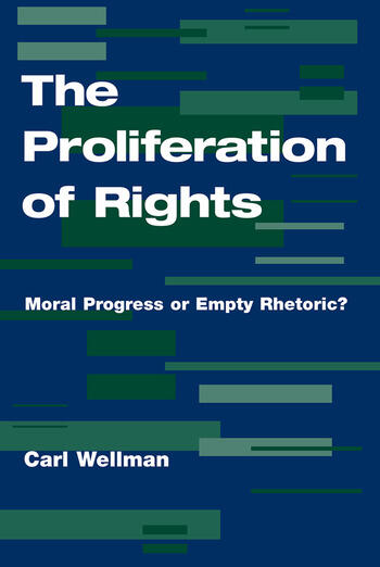 The Proliferation Of Rights Moral Progress Or Empty Rhetoric? book cover