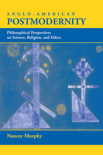 Anglo-american Postmodernity Philosophical Perspectives On Science, Religion, And Ethics book cover