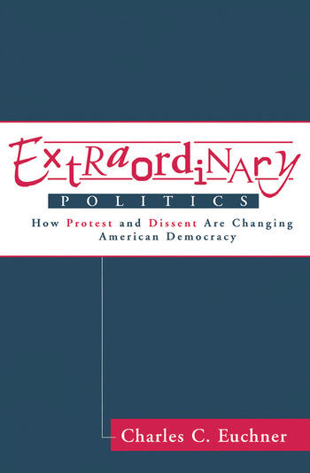 Extraordinary Politics How Protest And Dissent Are Changing American Democracy book cover