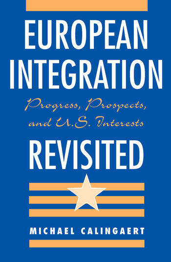 European Integration Revisited Progress, Prospects, And U.s. Interests book cover