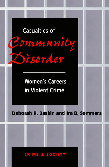 Casualties Of Community Disorder Women's Careers In Violent Crime book cover