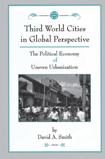 Third World Cities In Global Perspective The Political Economy Of Uneven Urbanization book cover
