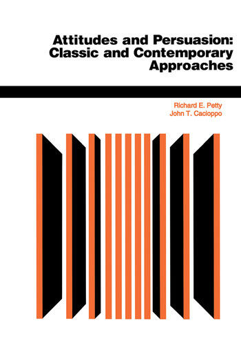 Attitudes And Persuasion Classic And Contemporary Approaches book cover