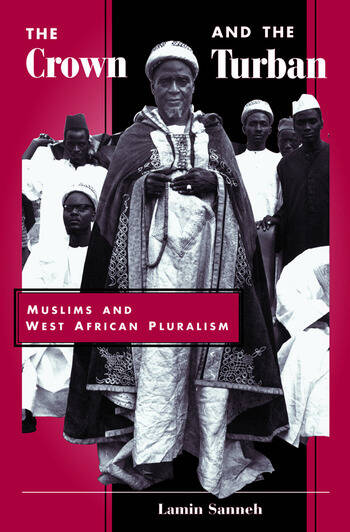 The Crown And The Turban Muslims And West African Pluralism book cover