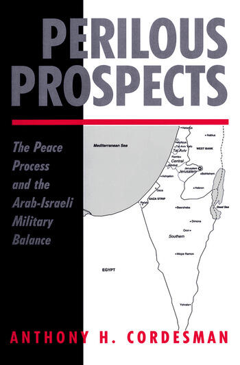 Perilous Prospects The Peace Process And The Arab-israeli Military Balance book cover