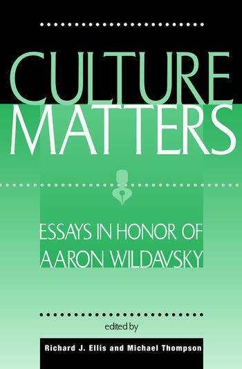 Culture Matters Essays In Honor Of Aaron Wildavsky book cover
